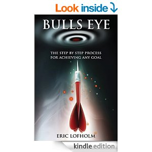 Free Book Bulls Eye: The Step-By-Step Process of The Most Powerful Goal Setting Process to Achieving Any Goal