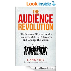 Free Book The Audience Revolution: The Smarter Way to Build a Business, Make a Difference, and Change the World