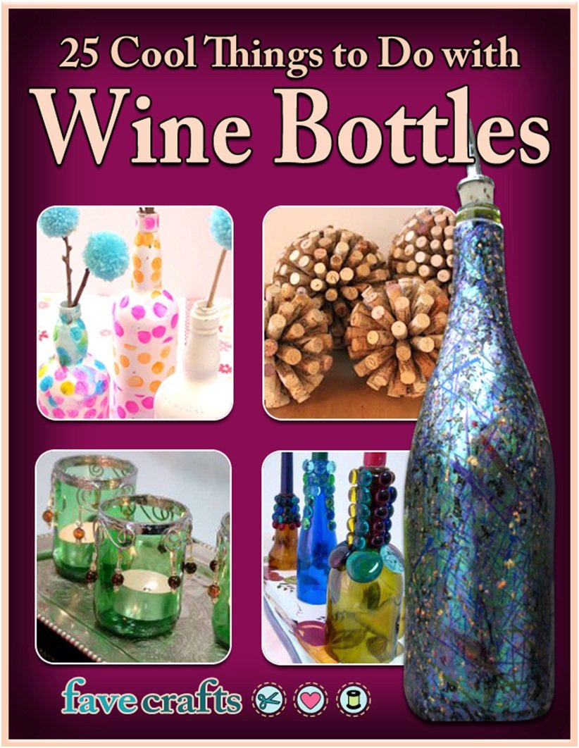 Free Book 25 Cool Things to Do with Wine Bottles