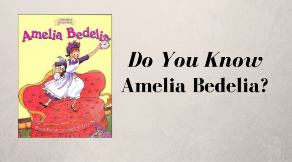 Do You Know Amelia Bedelia?