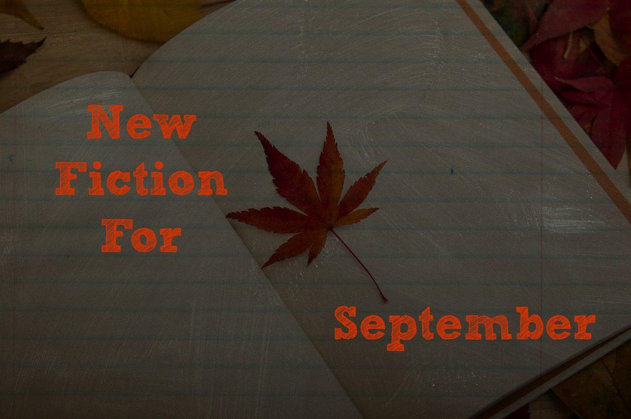 New Fiction for September!