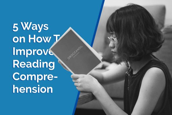 5 Ways on How to Improve Reading Comprehension