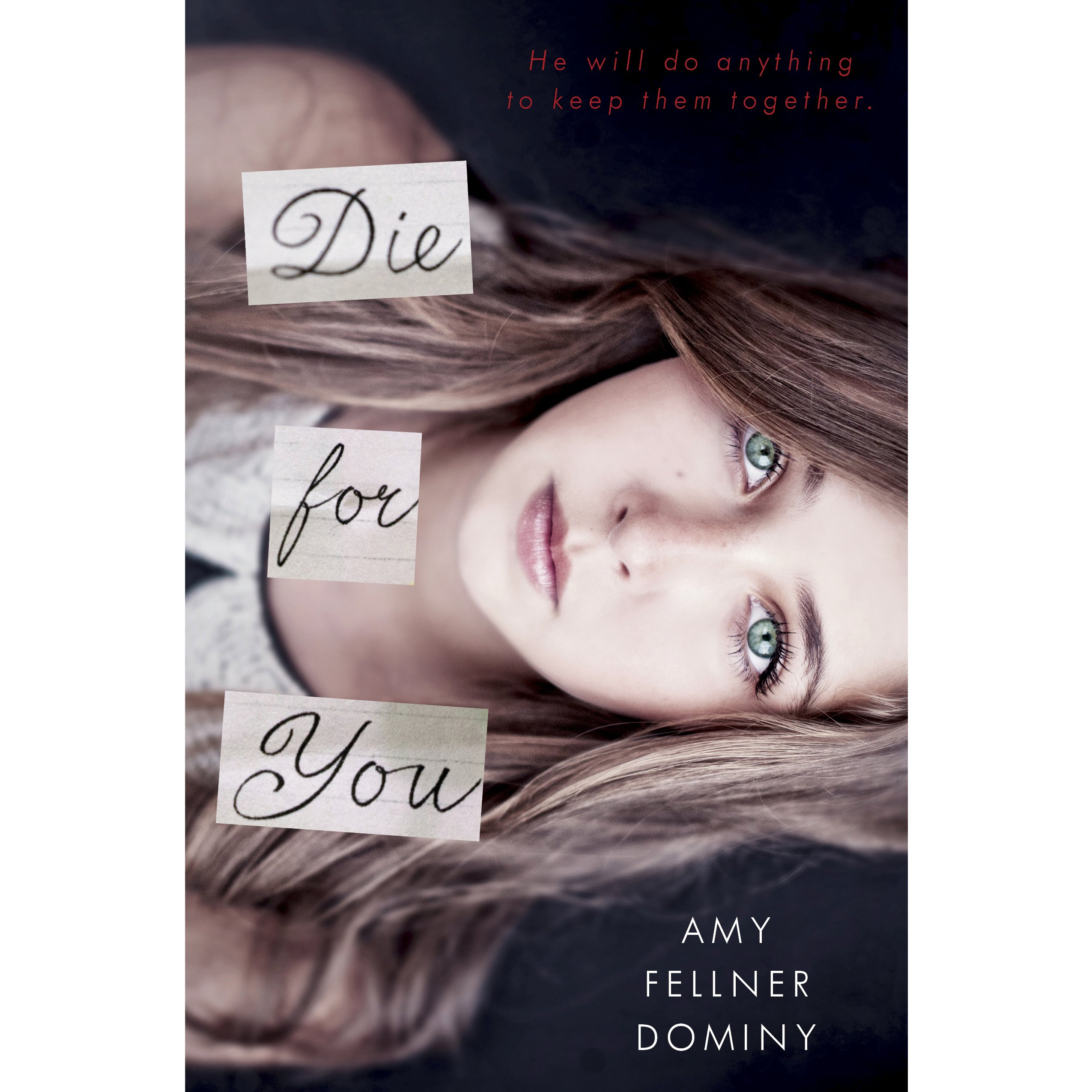 Excerpt from Die For You by Amy Fellner Dominy
