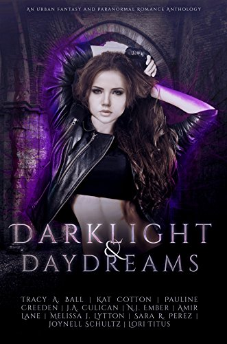 Darklight and Daydreams: An Urban Fantasy and Paranormal Romance Charity Anthology is only $.99
