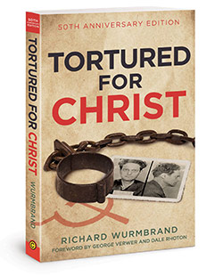 REQUEST YOUR FREE COPY OF Tortured for Christ