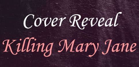 Killing Mary Jane by Amarie Avant Cover Reveal and Giveaway