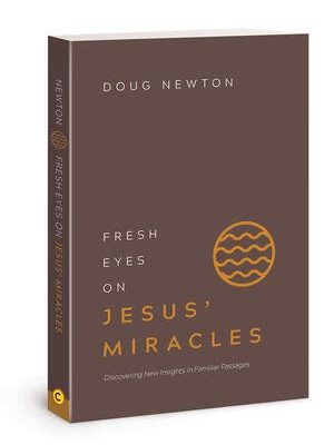 Free Book Fresh Eyes on Jesus' Miracles