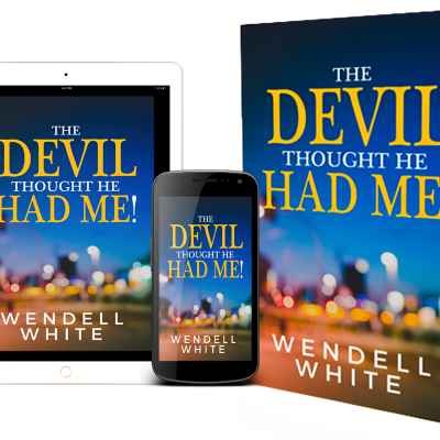The Devil Thought He Had Me: Shares Remarkable Journey from Sinner to Servant of God
