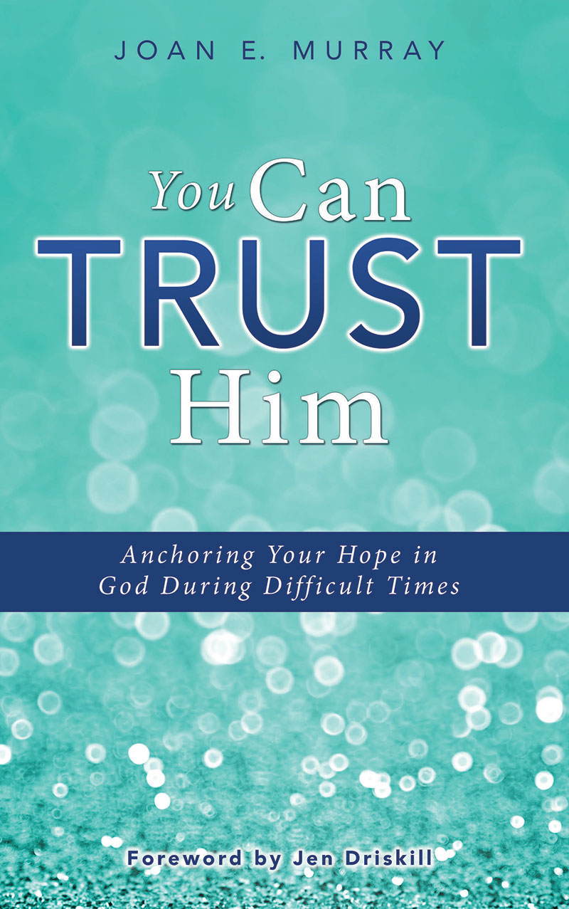 You Can Trust Him