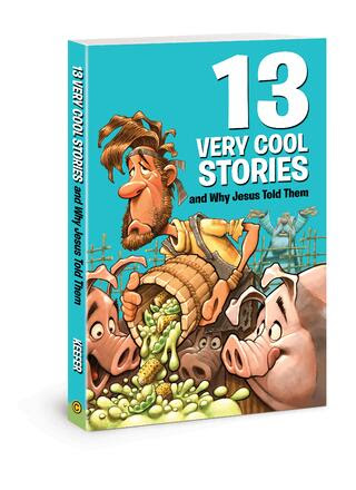 13-Very-Cool-Stories-and-Why-Jesus-Told-Them