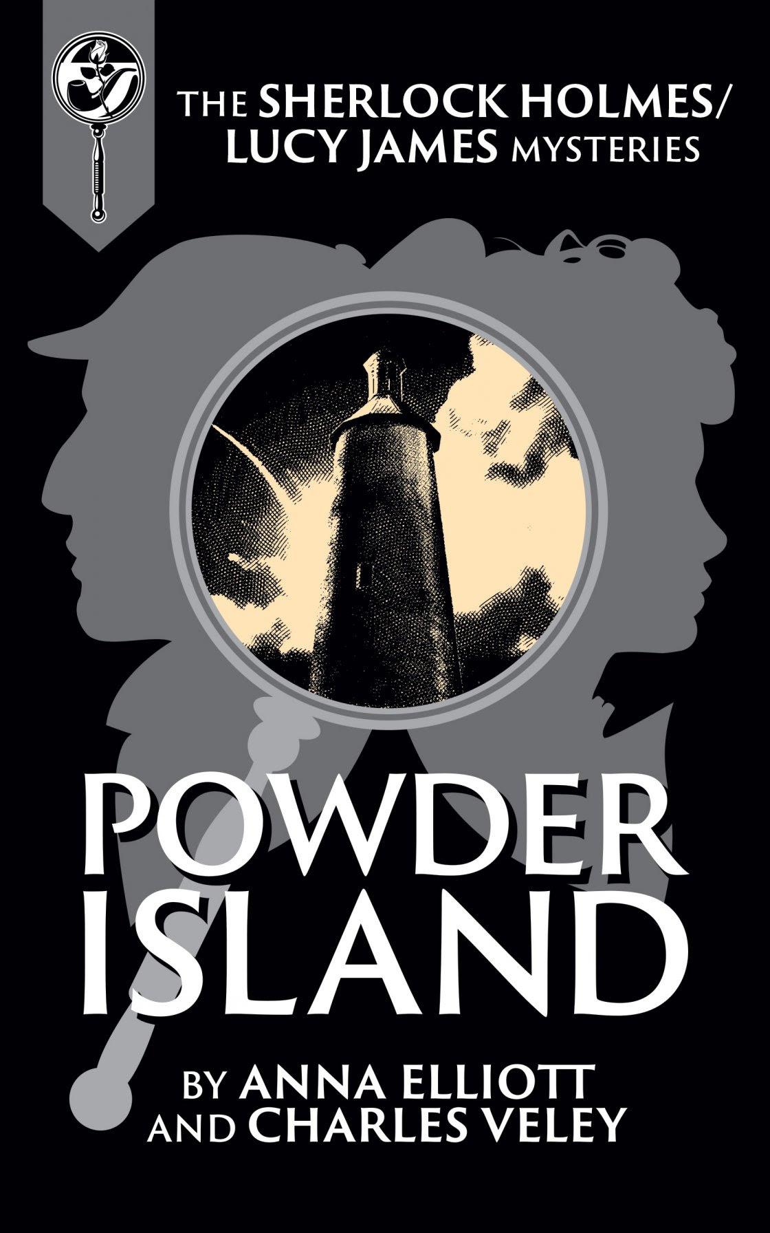 Powder Island: A Sherlock Holmes and Lucy James Mystery